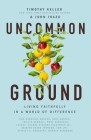 Uncommon Ground: Living Faithfully in a World of Difference Cover Image