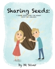 Sharing Seeds: A donor sperm story for mummy, daddy and children Cover Image