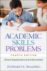 Academic Skills Problems, Fourth Edition: Direct Assessment and Intervention Cover Image