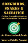 Songbirds, Snakes, & Sacrifice: Collins' Prequel References and Philosophies Explained Cover Image