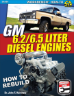 GM 6.2 & 6.5 Liter Diesel Engines: How to Rebuild Cover Image