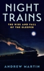 Night Trains: The Rise and Fall of the Sleeper Cover Image