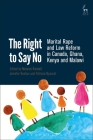 The Right to Say No: Marital Rape and Law Reform in Canada, Ghana, Kenya and Malawi Cover Image