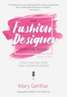 The Fashion Designer Survival Guide: Start and Run Your Own Fashion Business Cover Image