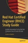 Red Hat Certified Engineer (Rhce) Study Guide: Ansible Automation for the Red Hat Enterprise Linux 8 Exam (Ex294) Cover Image
