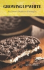 Growing up White: An Oreo's Guide To Fitting In Cover Image