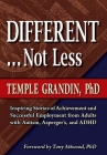 Different... Not Less: Inspiring Stories of Achievement and Successful Employment from Adults with Autism, Asperger's, and ADHD Cover Image