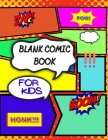 Blank Comic Book For Kids: Draw Your Own Comic Book Journal, Blank Comic Drawing Book with Over 100 Unique Pages with Templates (Blank Comic Book Cover Image