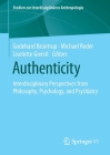 Authenticity: Interdisciplinary Perspectives from Philosophy, Psychology, and Psychiatry Cover Image