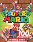 Super mario Coloring Book: +100 Illustrations, wonderful Jumbo Super mario Coloring Book For Kids Ages 3-7, 4-8, 8-10, 8-12, Fun, (Super mario Bo Cover Image