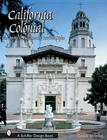 California Colonial: The Spanish & Rancho Revival Styles (Schiffer Design Books) Cover Image