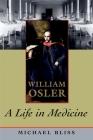 William Osler: A Life in Medicine Cover Image
