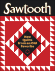 Sawtooth: New Quilts from an Old Favorite Cover Image