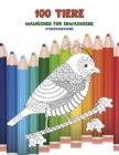 Malbücher für Erwachsene - Stressabbauend - 100 Tiere Cover Image