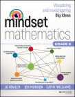 Mindset Mathematics: Visualizing and Investigating Big Ideas, Grade K Cover Image