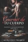 Gourmet de tu Cuerpo. Pasiones y Secretos Místicos Saga No. 2 Cover Image