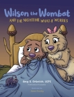 Wilson the Wombat and the Nighttime What-If Worries: A therapeutic book and a fun story to help support anxious and worried kids at bedtime. Written b Cover Image