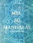 Mes 50 Mandalas: Pour Adultes Cover Image