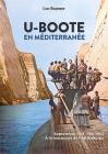 U-Boote En Mediterranée Tome 1: Septembre 1941 - Mai 1943, À La Rescousse de l'Afrikakorps ! Cover Image
