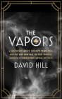 The Vapors: A Southern Family, the New York Mob, and the Rise and Fall of Hot Springs, America's Forgotten Capital of Vice Cover Image