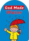 God Made Water (Board Books God Made) Cover Image