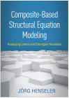 Composite-Based Structural Equation Modeling: Analyzing Latent and Emergent Variables (Methodology in the Social Sciences) Cover Image