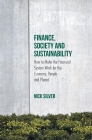 Finance, Society and Sustainability: How to Make the Financial System Work for the Economy, People and Planet Cover Image
