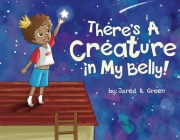 There's a Creature in My Belly! Cover Image