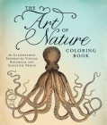 The Art of Nature Coloring Book: 60 Illustrations Inspired by Vintage Botanical and Scientific Prints Cover Image
