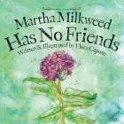 Martha Milkweed Has No Friends Cover Image