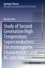 Study of Second Generation High Temperature Superconductors: Electromagnetic Characteristics and AC Loss Analysis Cover Image
