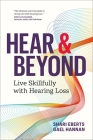 Hear and Beyond: Living Skillfully with Hearing Loss Cover Image