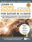 Learn 14 Chord Progressions for Guitar in 14 Days: Extensive Resource for Songwriters and Guitarists of All Levels Cover Image