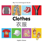 My First Bilingual Book–Clothes (English–Chinese) Cover Image