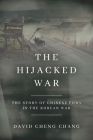 The Hijacked War: The Story of Chinese POWs in the Korean War Cover Image