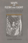 Maps of Flesh and Light: The Religious Experience of Medieval Women Mystics Cover Image