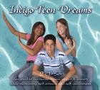 Indigo Teen Dreams 2 CD Set: Designed to Decrease Stress, Anger & Anxiety While Increasing Self-Esteem and Self-Awareness (Indigo Dreams) Cover Image