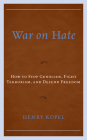 War on Hate: How to Stop Genocide, Fight Terrorism, and Defend Freedom Cover Image