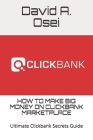 How to Make Big Money on Clickbank Marketplace: Ultimate Clickbank Secrets Guide Cover Image