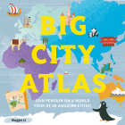 Big City Atlas: Join Penguin on a World Tour of 28 Amazing Cities Cover Image