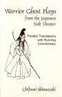 Warrior Ghost Plays from the Japanese Noh Theater (Cornell East Asia #60) Cover Image