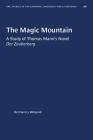 The Magic Mountain: A Study of Thomas Mann's Novel Der Zauberberg (University of North Carolina Studies in Germanic Languages a #49) Cover Image