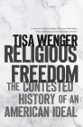 Religious Freedom: The Contested History of an American Ideal Cover Image