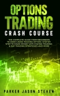 Options Trading Crash Course: The Complete Guide From Beginners to Hero Using Trading Option. Step by Step to Make Money With Swing Trading & Day Tr Cover Image