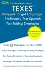 TEXES Bilingual Target Language Proficiency Test Spanish - Test Taking Strategies: Free Online Tutoring - New 2020 Edition - The latest strategies to Cover Image