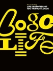 Logo Life: Life Histories of 100 Famous Logos Cover Image