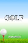 Golf Log Book: Golf Cover Image