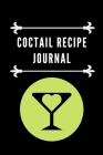 Coctail Recipe Journal: Coctail Journal To Record Your Recipes, Organizer For Rating Tasting Drinks, Craft Coctail Book (6x9, 110 Pages) Cover Image
