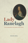 Lady Ranelagh: The Incomparable Life of Robert Boyle's Sister (Synthesis) Cover Image