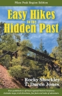 Easy Hikes to the Hidden Past: Pikes Peak Region Edition Cover Image